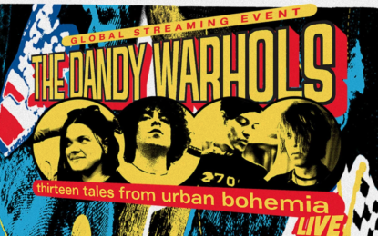 The Dandy Warhols 13 x 20: A 20th Anniversary Concert Celebrating 13 Tales From Urban Bohemia