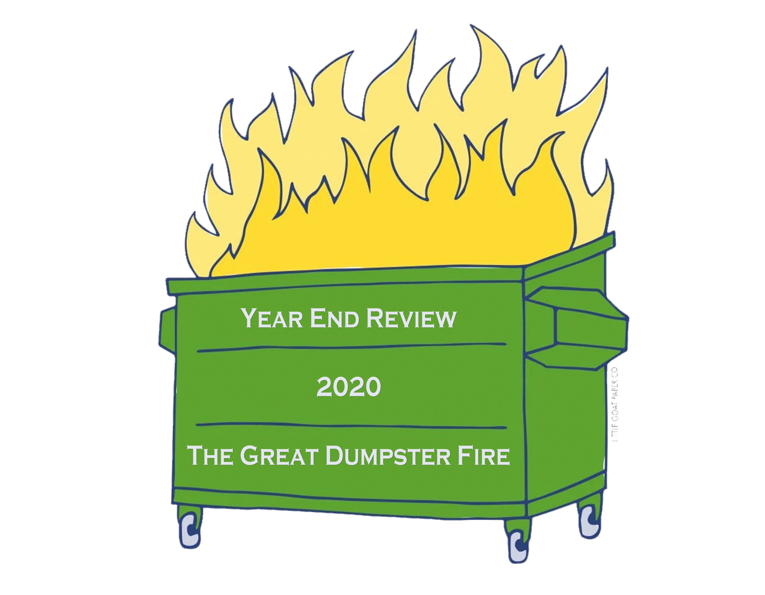 In The Loop Magazine's Year End Review: The Great Dumpster Fire That Was 2020