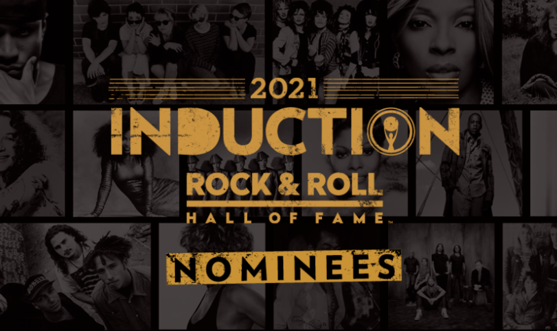 And The Nominees Are… Rock & Roll Hall of Fame Foundation Announces Nominees For 2021 Induction