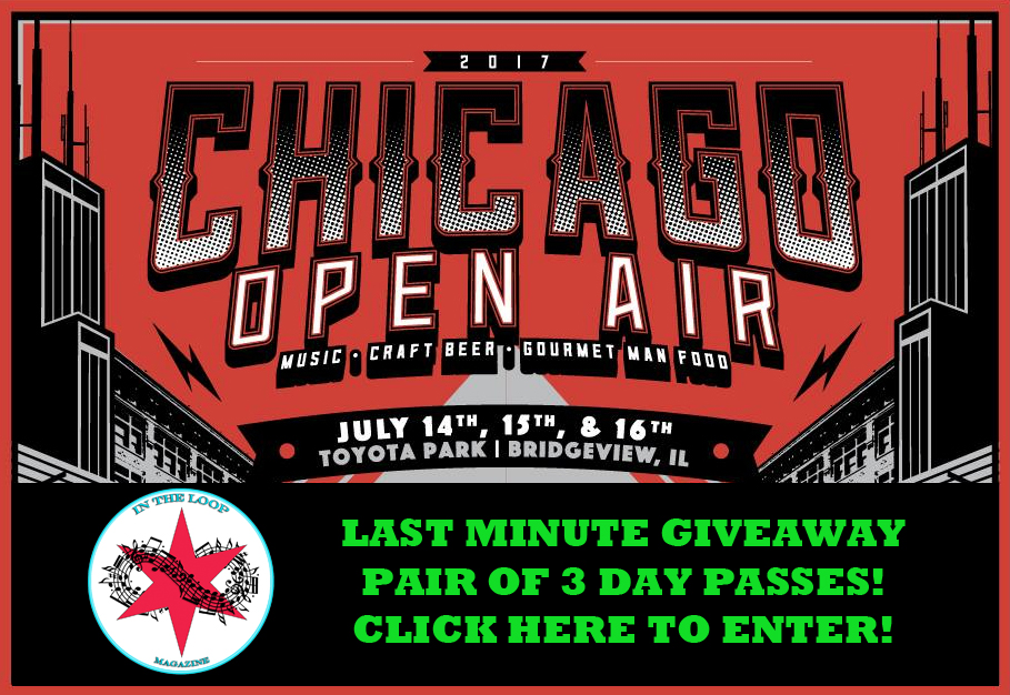 Last Chance Chicago Open Air Concert Ticket Giveaway!