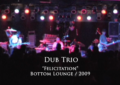 Flashback Series: Dub Trio Live From Bottom Lounge – Felicitation – May 2009