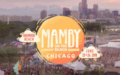 Mamby On The Beach, Chicago's Only Beachside Summer Music Festival, Full Artist Lineup For The Fourth Year