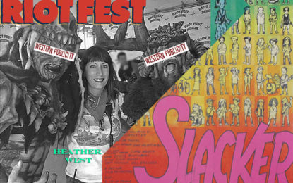Interview: Heather West: Western Publicity / Riot Fest / Slacker