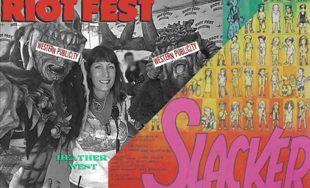 Interview: Heather West: Western Publicity / Riot Fest / Slacker