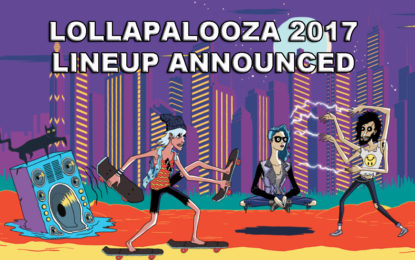Lollapalooza Announce 2017 Lineup And Returns Even Greater Than Before