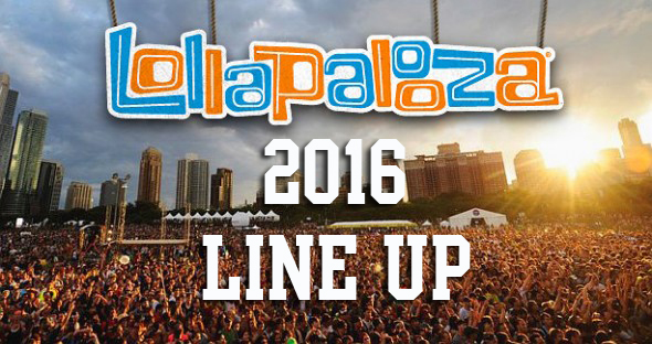 Lollapalooza 2016 Chicago Line Up
