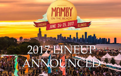 Chicago's Beach Front Festival, Mamby On The Beach, Announce 2017 Lineup