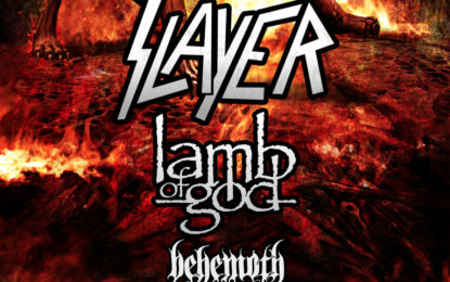 SLAYER…LAMB OF GOD…BEHEMOTH… Spreading The Apocalypse This Summer