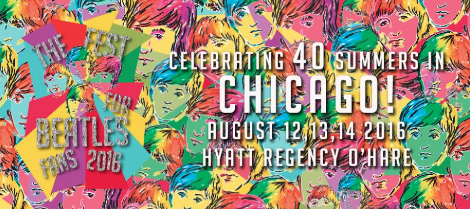 Fest For The Beatles Fans Returns To Chicago For 40th Summer!