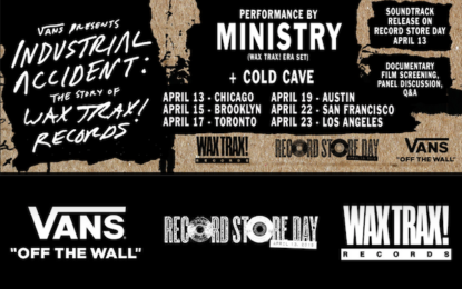 Updates! Industrial Accident, Wax Trax! Record Store Day and Mini Ministry (retro) Tour