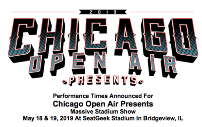 Chicago Open Air Presents: Performance Times Announced For May 18-19, 2019 Event
