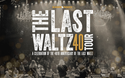 BLACKBIRD PRESENTS IN ASSOCIATION WITH ROBBIE ROBERTSON ANNOUNCE THE LAST WALTZ TOUR 2019: CELEBRATING THE BAND'S HISTORIC FAREWELL CONCERT