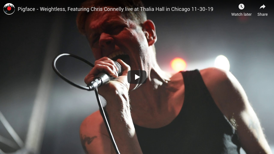 Check Out This Fresh Video From The Pigface Final Show At Thalia Hall In Chicago – Chris Connelly Performing Weightless