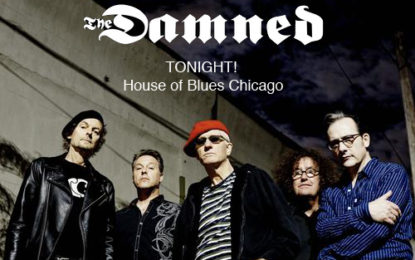 TONIGHT!!! The Damned Celebrate 40th Anniversary of 'Machine Gun Etiquette' At House of Blues Chicago