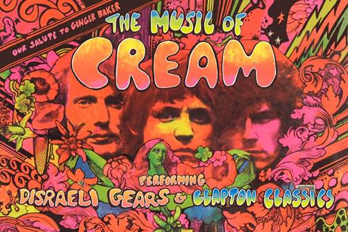 THE MUSIC OF CREAM: Performing Disraeli Gears & Clapton Classics